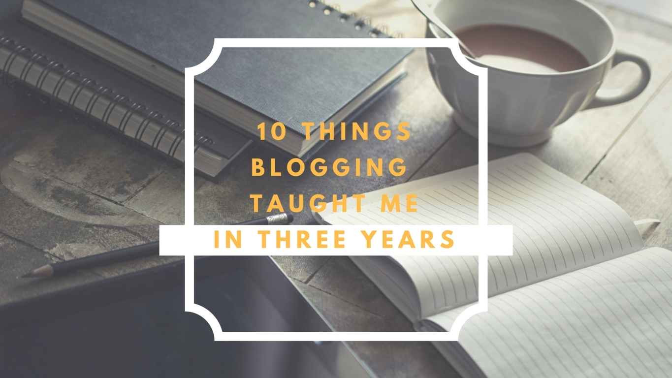 10 things blogging taught me in three years trablogger
