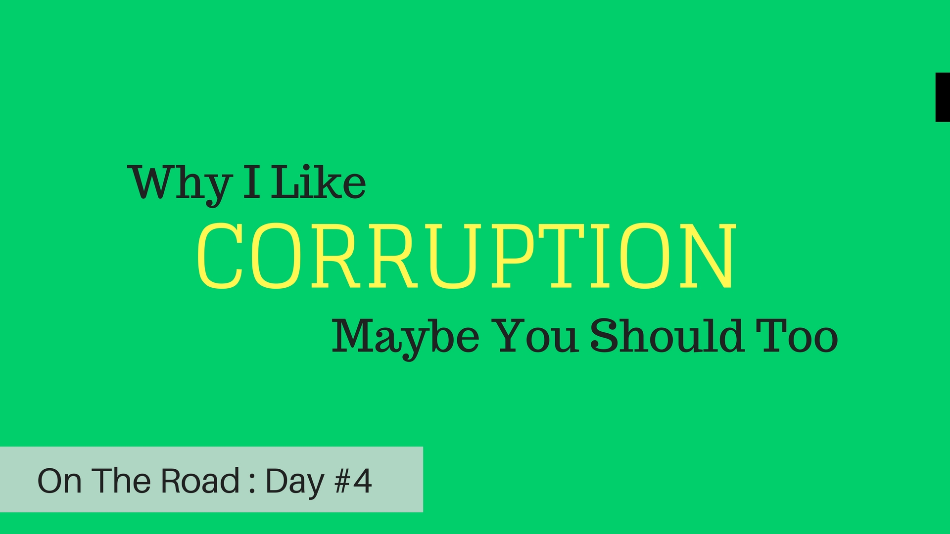 why i like corruption