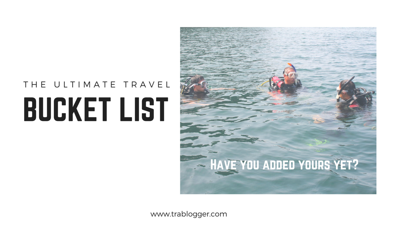 Trablogger's The Ultimate Travel Bucket List is here.Have you added yours yet