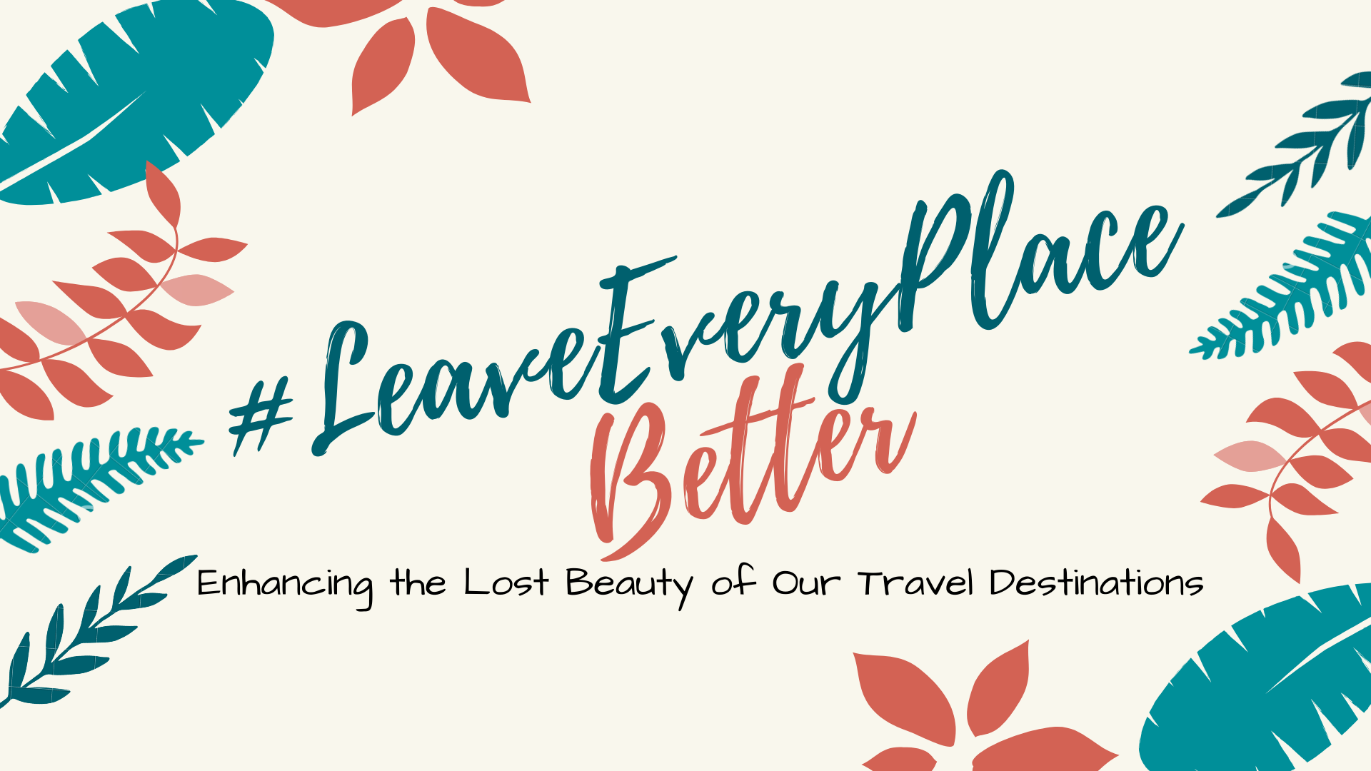 Enhancing the Lost Beauty of Our Travel Destinations